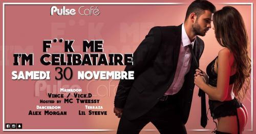 F**k me I'm célibataire au Pulse Café