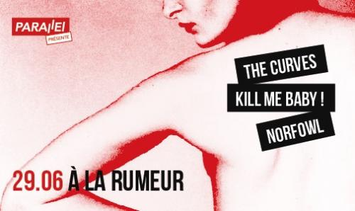 Norfowl + The Curves + Kill me Baby ! : Soirée Parallel