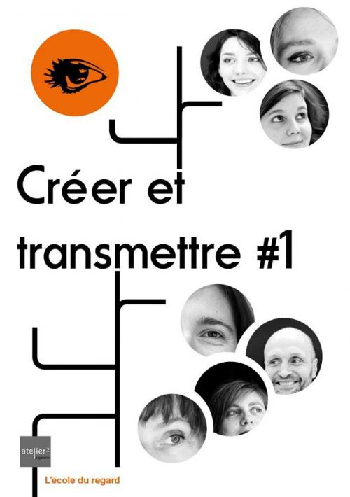 Créer et transmettre #1, une exposition collective