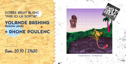 Bruit Blanc : Yolande Bashing – la release party