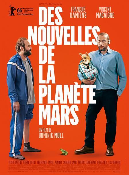 Des Nouvelles de la Planète Mars : Comédie drôlement barrée avec Damiens et Macaigne