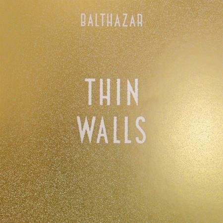 «Thin Walls» de Balthazar