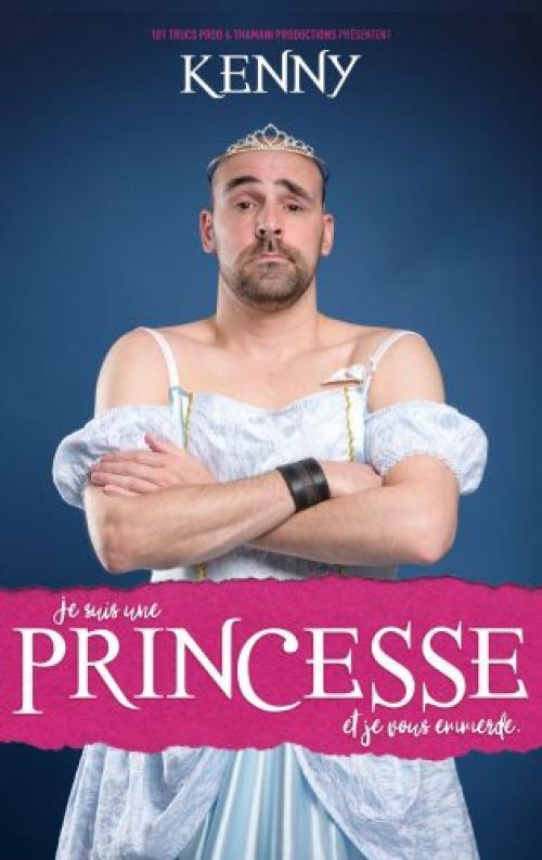 Kenny dans «Je suis une princesse et je vous emmerde»