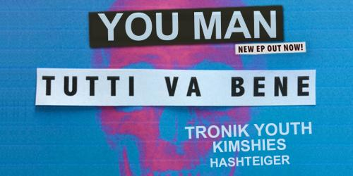 You Man – Tutti va bene release party
