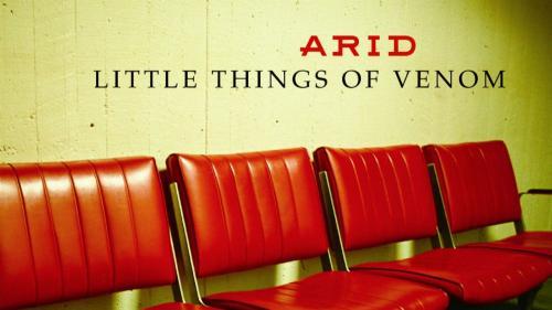 Arid plays Little Things of Venom