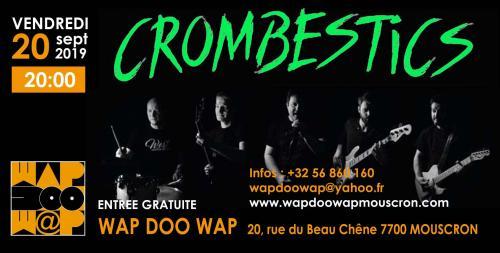 Crombestics au Wap Doo Wap