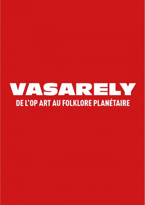 Vasarely, de l'op art au folklore planétaire