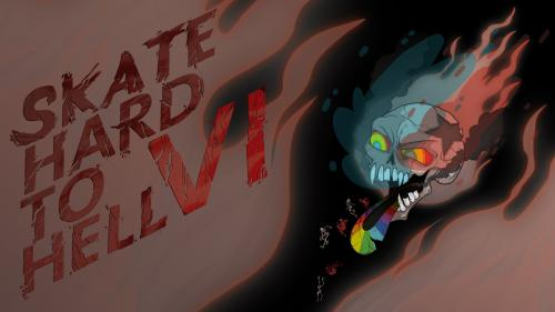 Skate Hard To Hell VI