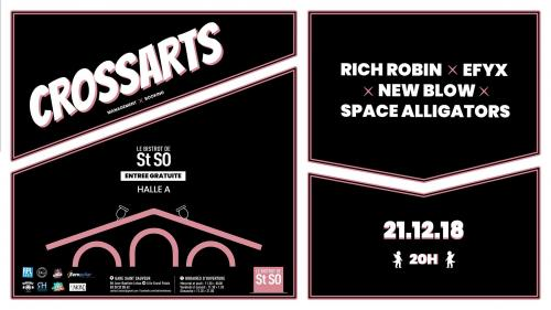 CrossArts : Rich Robin + Space Alligators + EFYX + New Blow