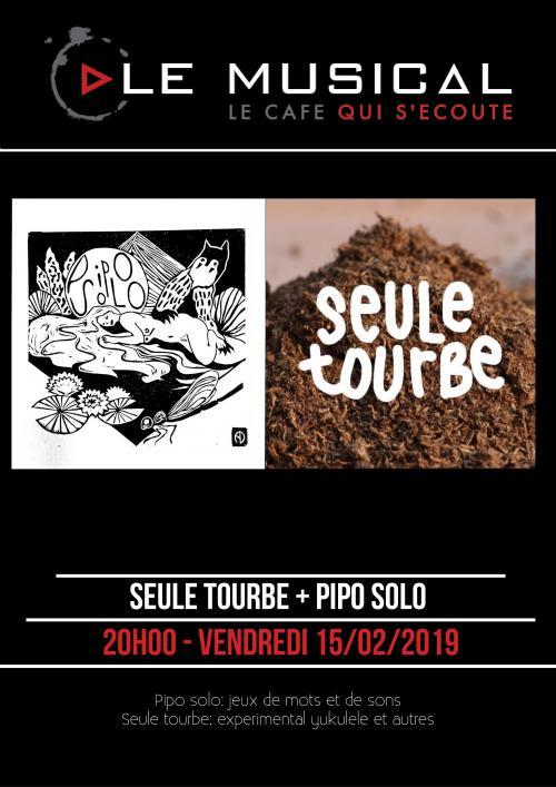Seule Tourbe + Pipo Solo