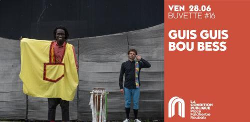 La buvette #16 avec Guis Guis Bou Bess