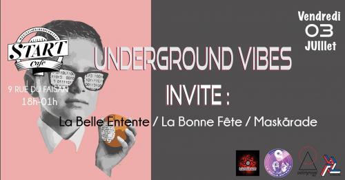 Underground Vibes et ses invités au Start