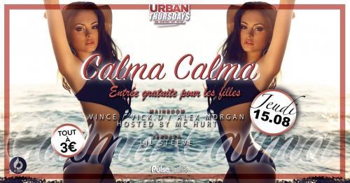 Urban Thursdays : Calma Calma