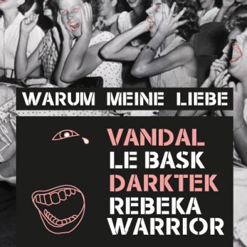 Warum Meine Liebe : Vandal + Le Bask + Dartek + Rebeka Warrior