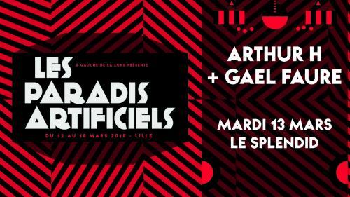 Paradis Artificiels 2018 : Arthur H + Gaël Faure