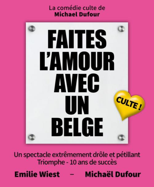 «Faites l'amour avec un belge» chaque samedi à La Comédie de Lille