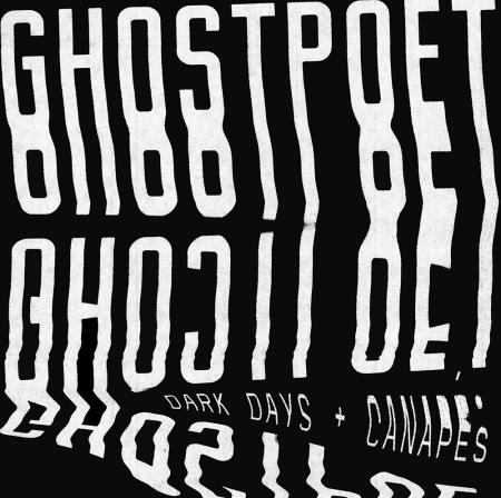 Ghostpoet « Dark days and Canapes »