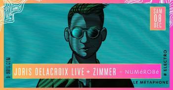 Joris Delacroix + Zimmer + NUMéROBé