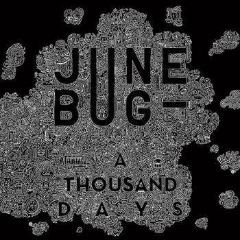 Le retour de June Bug avec « A Thousand Days »