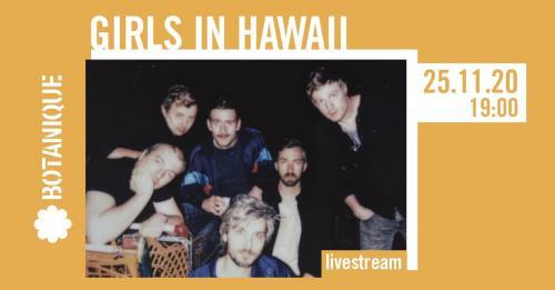 Livestream de Girls in Hawaii au Botanique