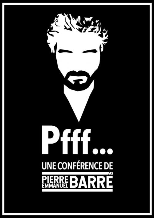 Pierre-Emmanuel Barré – Pfff…