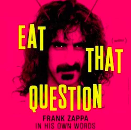 Eat That Question – Franck Zappa in His Own Words
