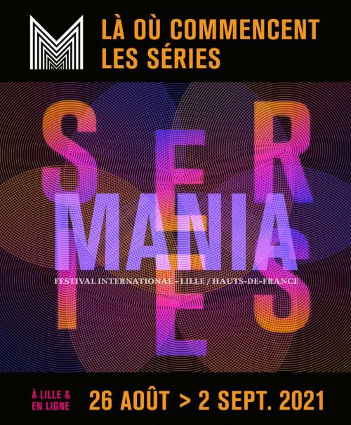 Le festival Séries Mania à Lille et en ligne
