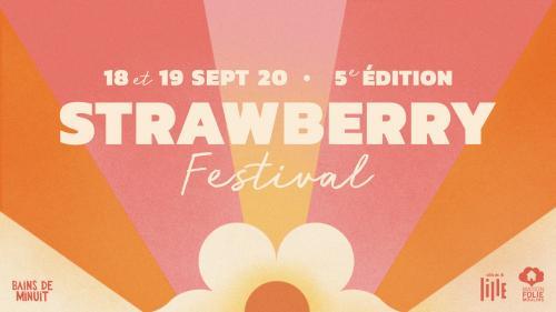 Strawberry Fest, la 5e édition à Lille