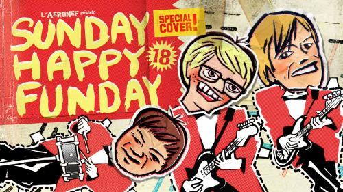 Sunday Happy Funday #18 Spécial Cover